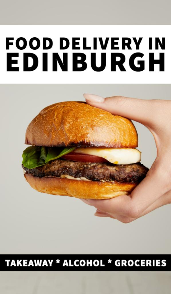 Edinburgh food delivery, Edinburgh takeaway, Edinburgh wine, Edinburgh beer, Edinburgh Deliveroo, Just Eat, Uber Eats, Edinurgh, Scotland, Edinburgh restaurants, what to eat in Edinburgh.