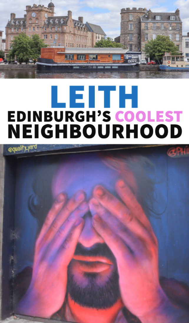 Leith, Edinburgh guide, Old Leith, Waters of Leith, things to do in Leith, Edinburgh things to do, Edinburgh activities, where to stay in Edinburgh, where to eat in Edinburgh, Instagram Edinburgh