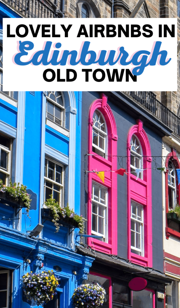 Wondering where to stay in Edinburgh? This guide to Airbnbs in Edinburgh Old Town shares historic apartments with castle views in the heart of Scotland's capital.