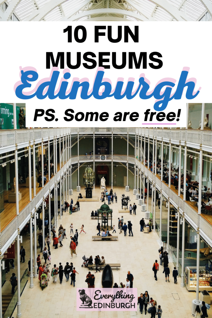 Text: Fun Museums in Edinburgh Ps some are free. Image: People inside a museum